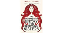 The True & Splendid History Of The Harristown Sisters