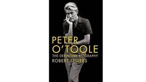 Book review: Peter O'Toole: The Definitive Biography
