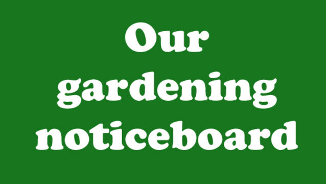 Our gardening noticeboard
