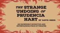 Theatre Review: The Strange Undoing of Prudencia Hart