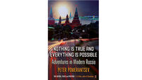 Book review: Nothing is True and Everything is Possible: Adventures in Modern Russia