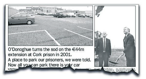 The 'Irish Examiner' story published in July 2003 highlighted the delay in building a new Cork prison. Then justice minister John O'Donoghue turned the sod on the build but the site became a car park.