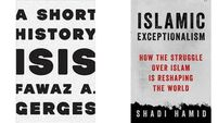 Book reviews: ISIS A History and Islamic Exceptionalism: How the Struggle Over Islam is Reshaping the World