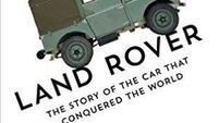 Book review: Land Rover: The Story of the Car that Conquered the World by Ben Fogle